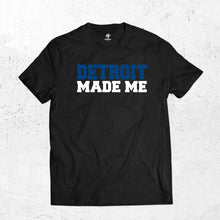 Load image into Gallery viewer, Detroit Made Me T-shirt