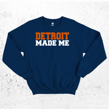 Load image into Gallery viewer, Detroit Made Me Sweatshirt