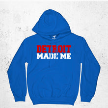 Load image into Gallery viewer, Detroit Made Me Hoodie
