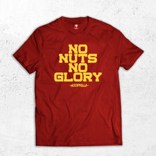 Load image into Gallery viewer, No Nuts No Glory T-Shirt