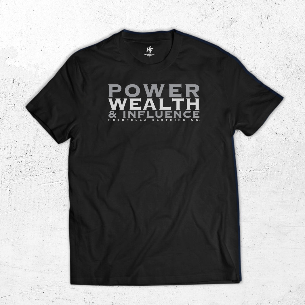 Power Wealth and Influence T-shirt
