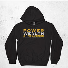 Load image into Gallery viewer, Power Wealth and Influence Hoodie