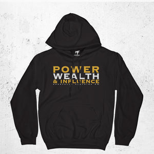 Power Wealth and Influence Hoodie
