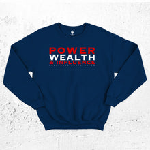 Load image into Gallery viewer, Power Wealth and Influence Sweatshirt