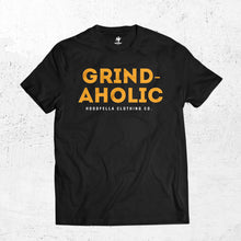 Load image into Gallery viewer, Grind-Aholic T-shirt
