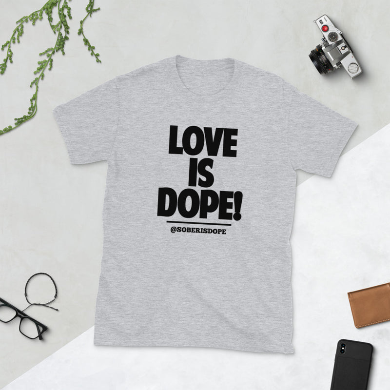 Love is Dope! Unisex T-Shirt