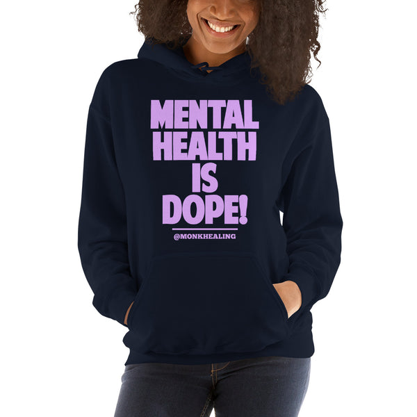 Mental Health is Dope Unisex Hoodie - Sober Is Dope