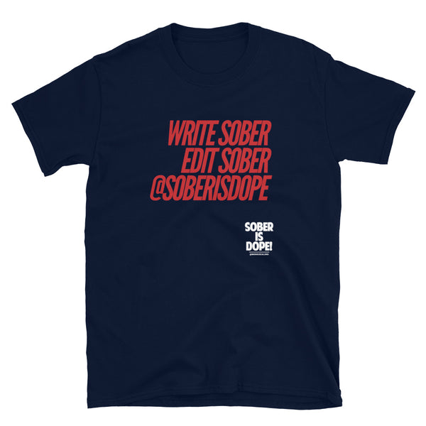 Write Sober Edit Sober Unisex T-Shirt