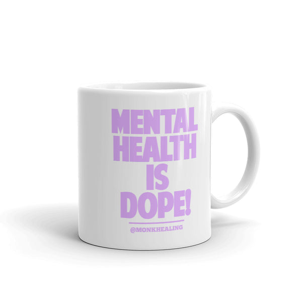 Mental Health is Dope Printed Mug - Sober Is Dope