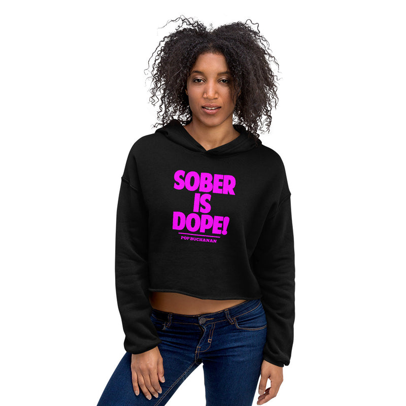 Sober Is Dope Crop Hoodie - Sober Is Dope