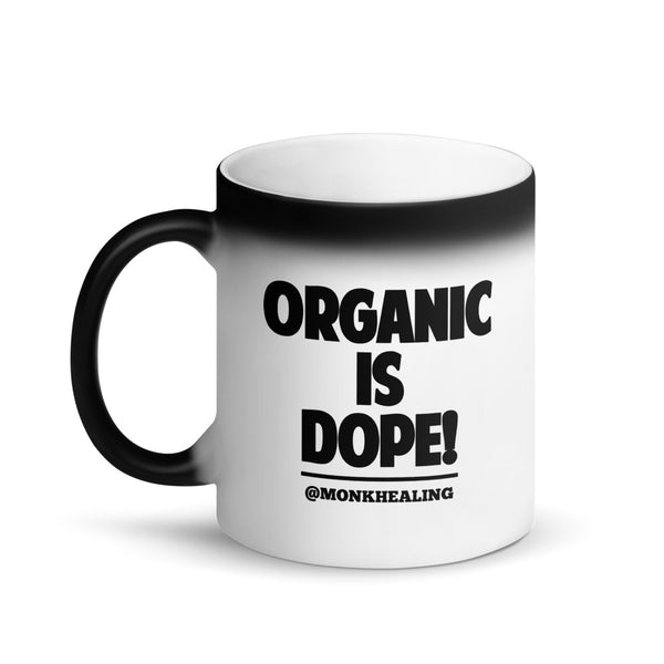 Organic Is Dope Matte Black Magic Mug - Sober Is Dope