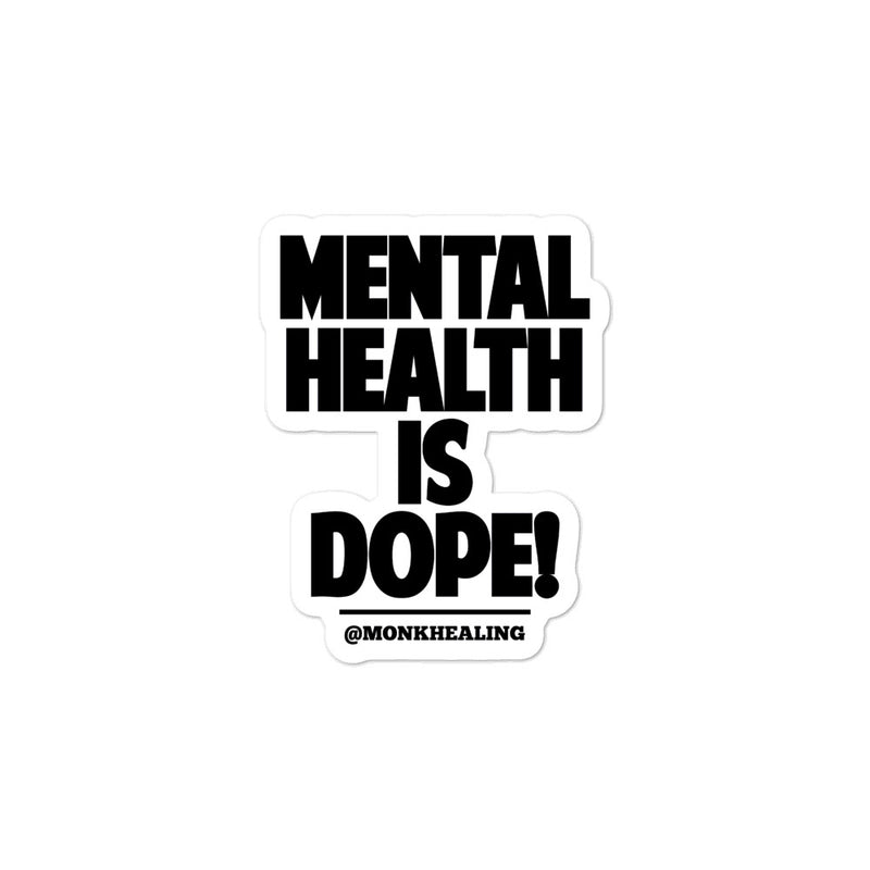 Mental Health is Dope Bubble-free stickers