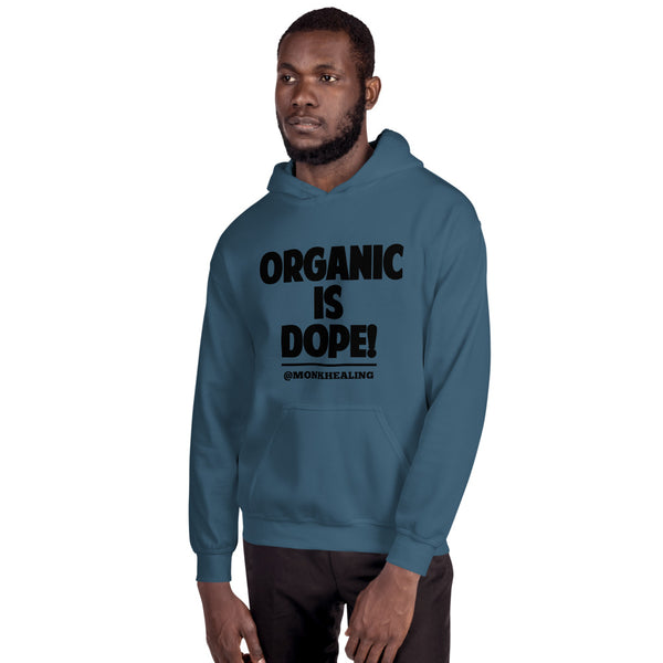 Organic Is Dope Unisex Hoodie - Sober Is Dope
