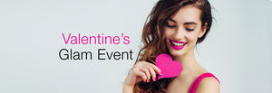 You're Invited: Valentine's Glam Event