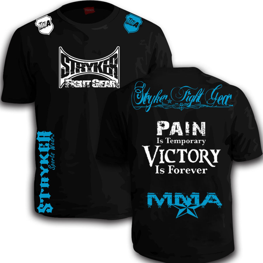 STRYKER FIGHT GEAR PAIN IS TEMPORARY VICTORY IS FOREVER MMA SHIRT BLACK