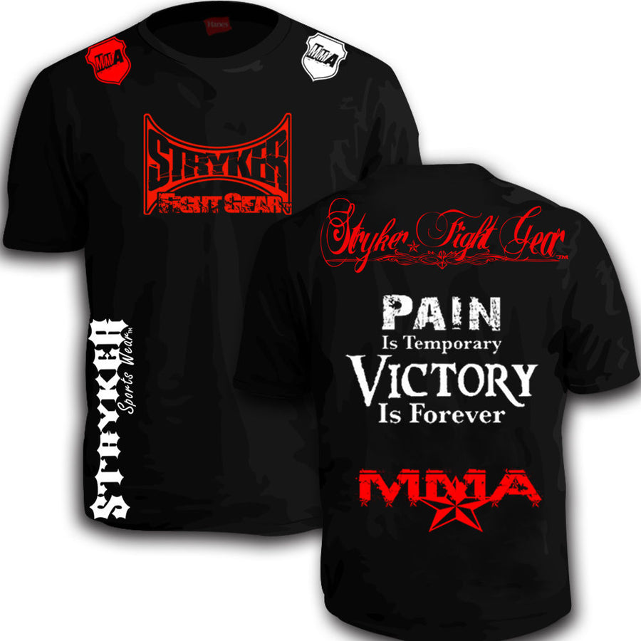 STRYKER FIGHT GEAR PAIN IS TEMPORARY VICTORY IS FOREVER MMA SHIRT