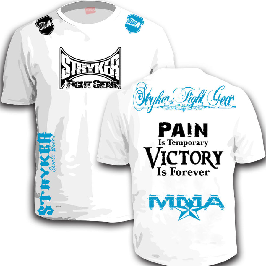 STRYKER FIGHT GEAR PAIN IS TEMPORARY VICTORY IS FOREVER MMA SHIRT WHITE