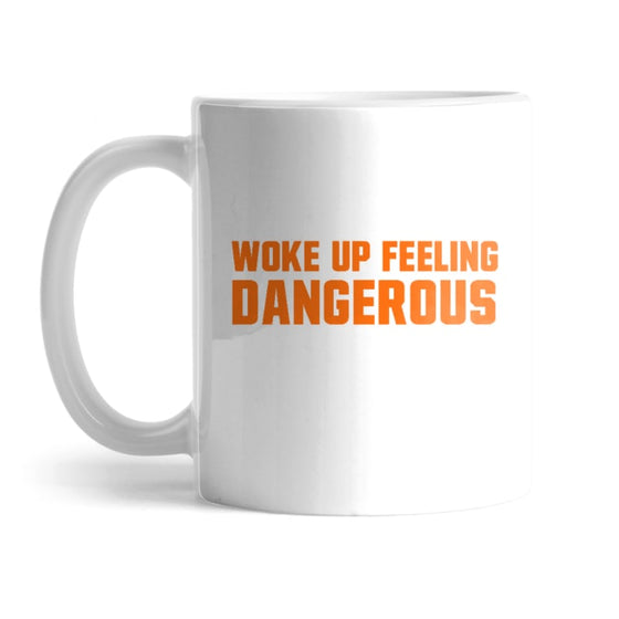 Woke Up Dangerous Mug