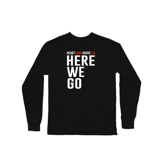 Here We Go Longsleeve Shirt