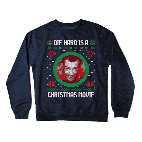 Die Hard is a Christmas Movie Ugly Sweater