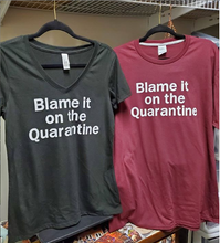 Load image into Gallery viewer, Blame it on the Quarantine
