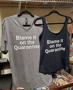 Blame it on the Quarantine