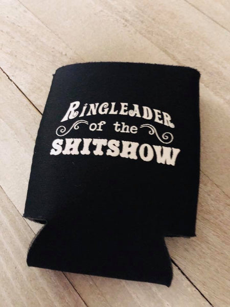 3 for $10 Ringleader Of The Shitshow Can Coozie