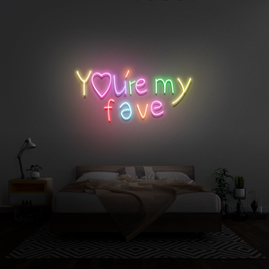 'You're my fave' Neon Sign