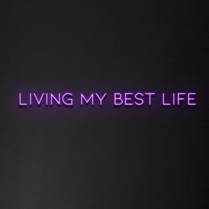 'Living my best life' Neon Sign