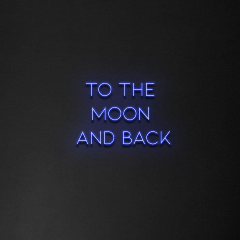 'To the moon and back' Neon Sign