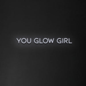 'You glow girl' Neon Sign