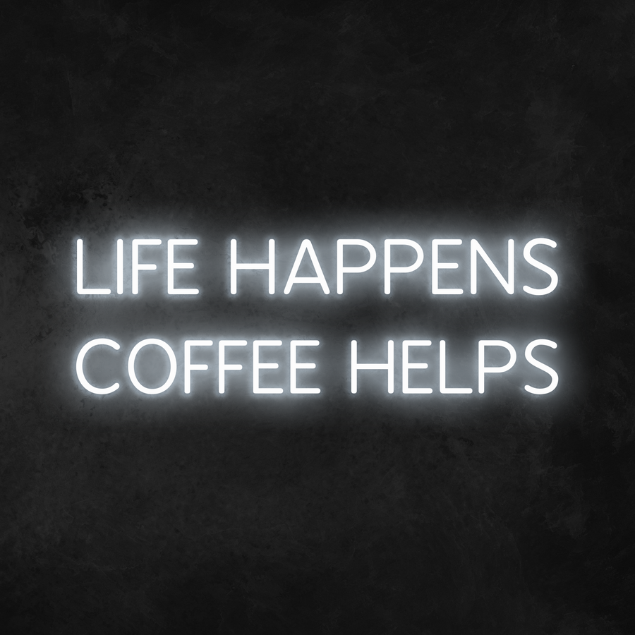 'Life Happens Coffee Helps' Neon Sign