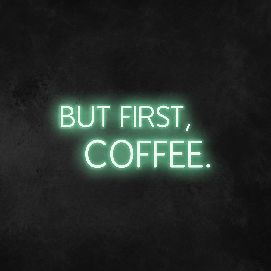 'But First, Coffee.' Neon Sign