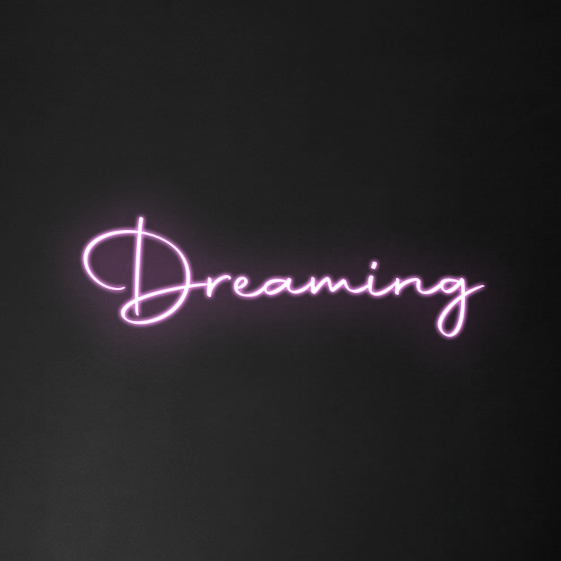 'Dreaming' Neon Sign