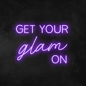 'Get Your Glam On' Neon Sign