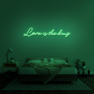 'Love is the drug' Neon Sign