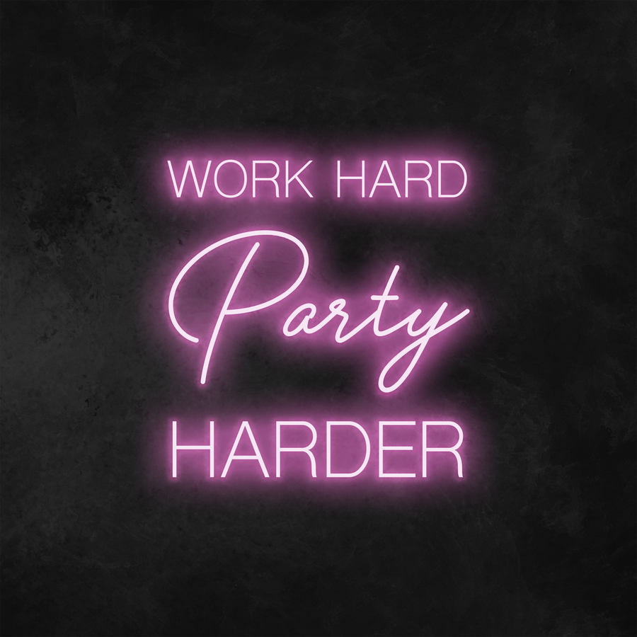 'Work Hard Party Harder' Neon Sign