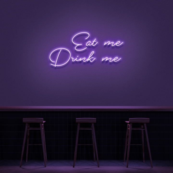 'Eat me Drink me' Neon Sign