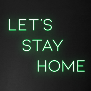 'Let's Stay Home' Neon Sign