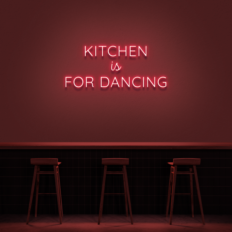 'Kitchen is for Dancing' LED Neon Sign