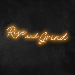 'Rise and Grind' Neon Sign