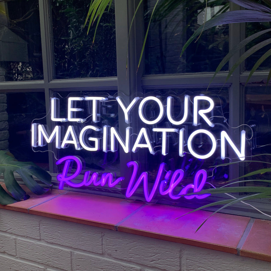 'Let Your Imagination Run Wild' Neon Sign