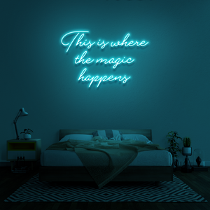 'This is where the magic happens' Neon Sign