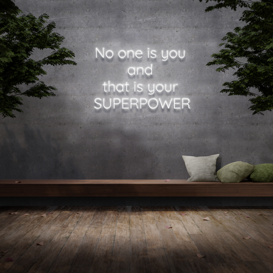 'No one is you and that is your superpower' Neon Sign