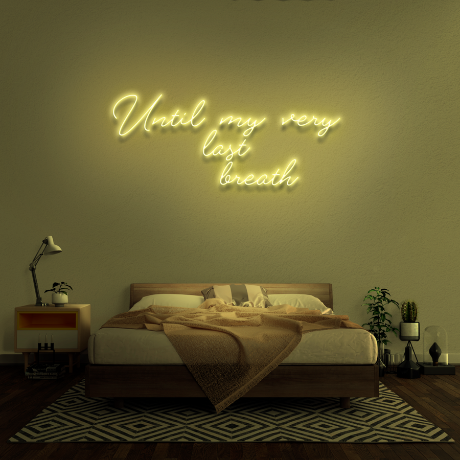 'Until my very last breath' Neon Sign