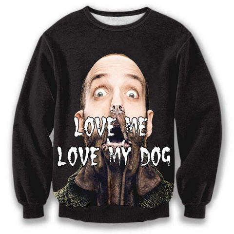 Love Me Love My Dog Pull Over Sweat Shirt