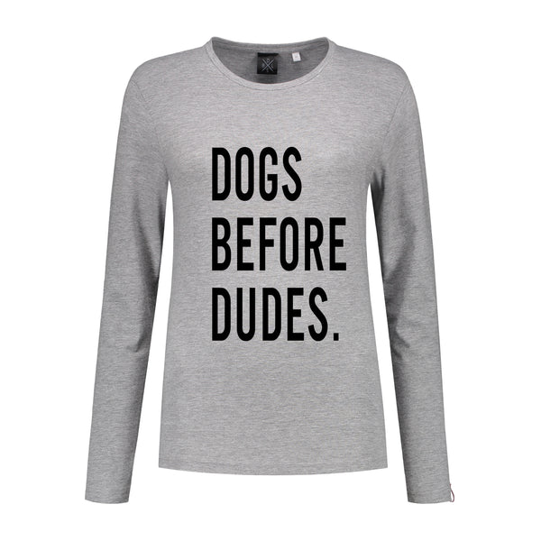 Longsleeve Dogs Before Dudes