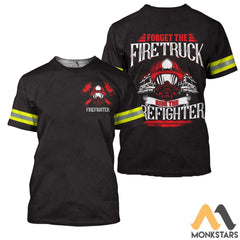 Ride The Firefighter 3D All Over Printed Shirts For Men & Women T-Shirt / Xs Clothes