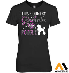 This Country Girl Loves Her Poodle Hanes Womens Nano-T / Black S Apparel