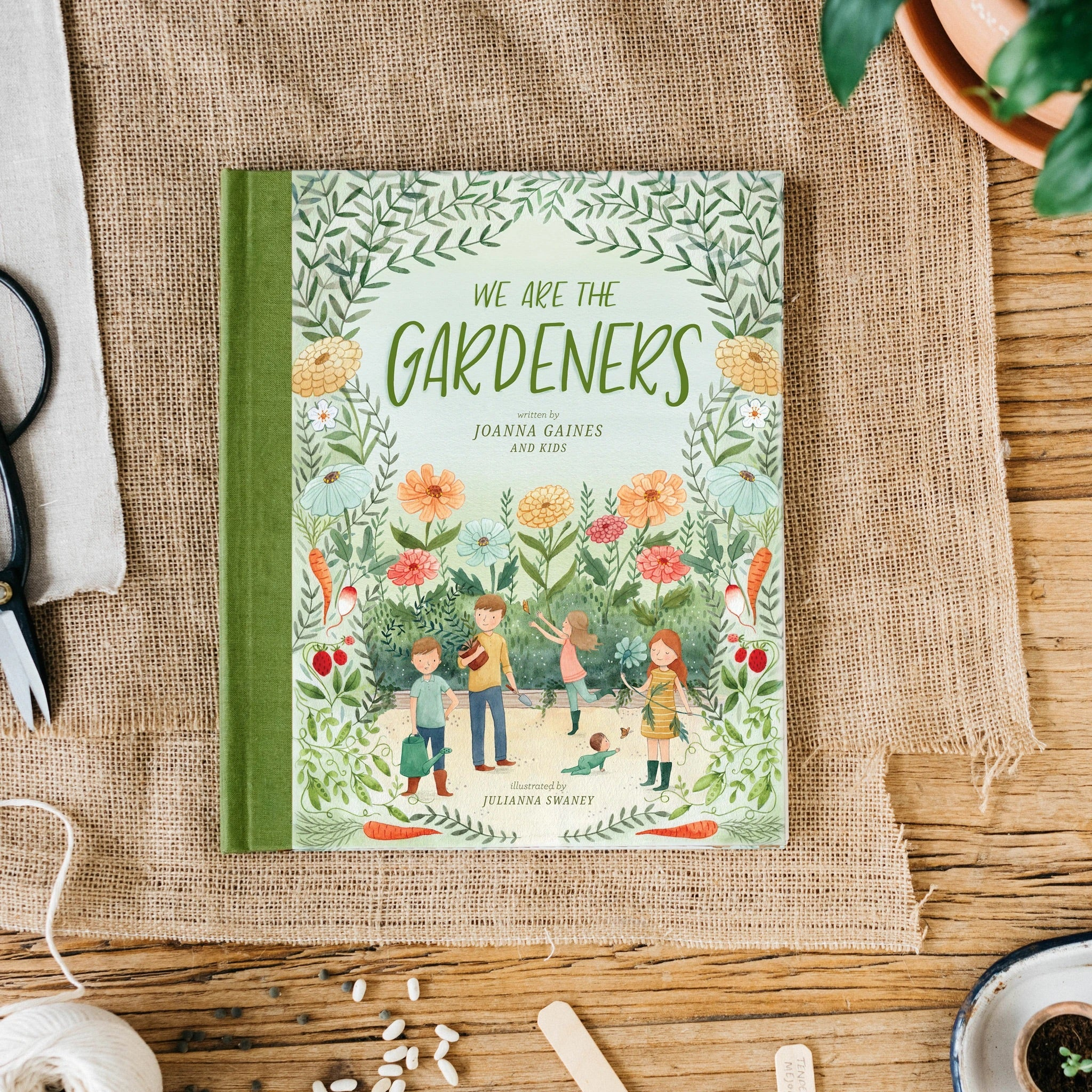We Are The Gardeners by Joanna Gaines & Julianna Swaney
